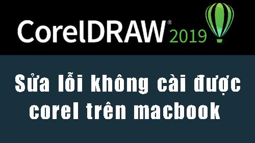 Hướng dẫn sửa lỗi cài đặt CorelDraw 2019 trên Mac