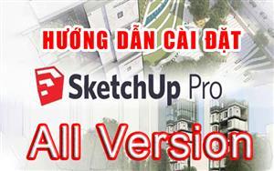 Download tất cả các phiên bản SketchUp Pro mới nhất