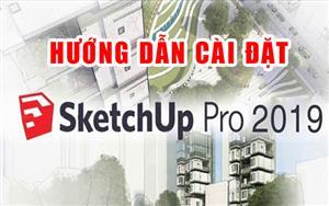 Hướng dẫn download + Cài đặt Sketchup Pro 2019