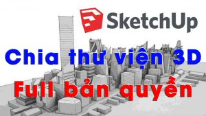 Chia sẻ file thư viện sketchup full bản quyền P1