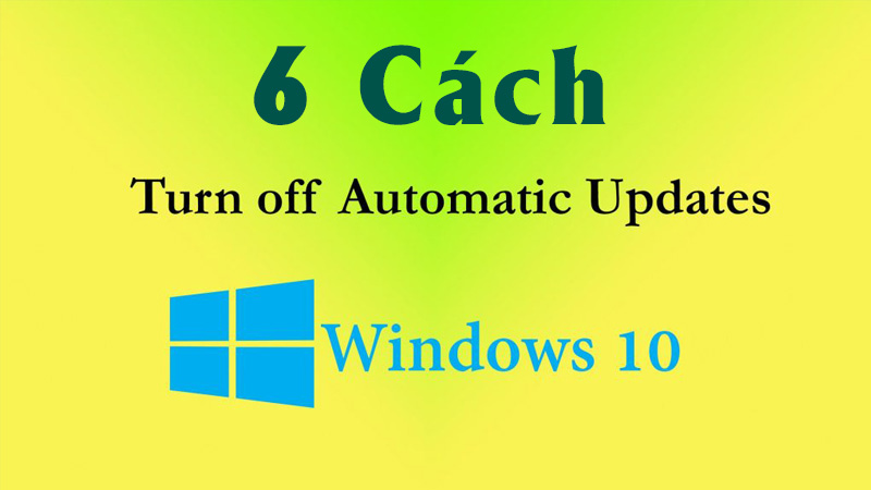 Tổng hợp 6 cách tắt update windows 10